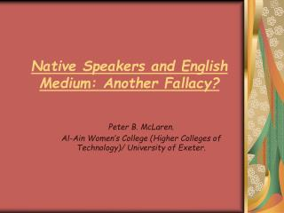 Native Speakers and English Medium: Another Fallacy