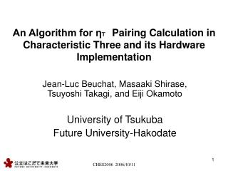 An Algorithm for η T Pairing Calculation in Characteristic Three and its Hardware Implementation