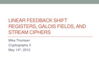 Linear feedback shift registers, Galois fields, and stream ciphers