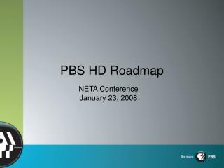 PBS HD Roadmap