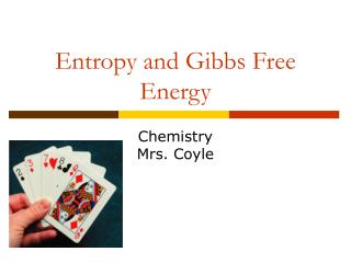 Entropy and Gibbs Free Energy