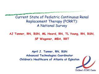 April J. Tanner, RN, BSN Advanced Technologies Coordinator
