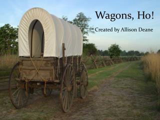 Wagons, Ho!  Created by Allison Deane