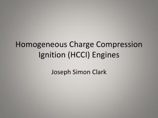 Homogeneous Charge Compression Ignition (HCCI) Engines