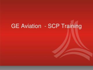GE Aviation  - SCP Training
