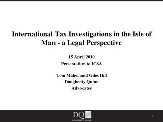 International Tax Investigations in the Isle of Man - a Legal Perspective 15 April 2010