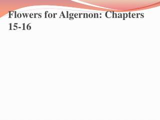 Flowers for Algernon: Chapters 15-16