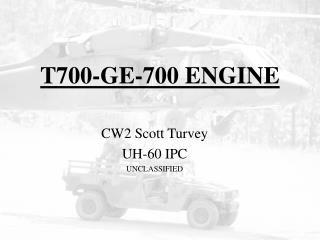T700-GE-700 ENGINE