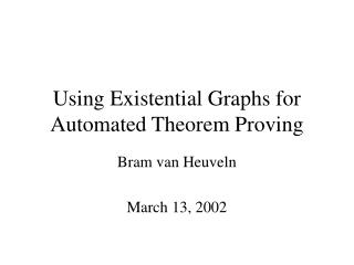 Using Existential Graphs for Automated Theorem Proving