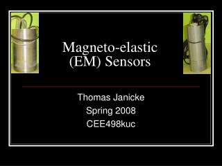 Magneto-elastic (EM) Sensors