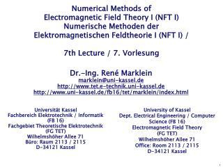 Numerical Methods of  Electromagnetic Field Theory I NFT I Numerische Methoden der  Elektromagnetischen Feldtheorie I NF