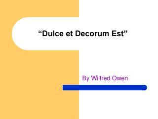 """""""Dulce et Decorum Est"""""""