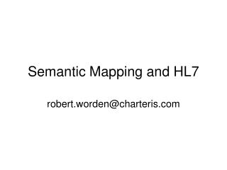 Semantic Mapping and HL7