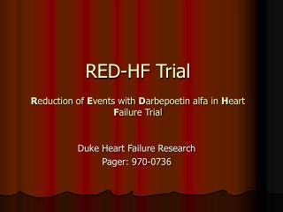 RED-HF Trial R eduction of  E vents with  D arbepoetin alfa in  H eart  F ailure Trial