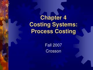 Chapter 4 Costing Systems:  Process Costing
