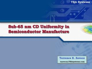 Sub-65 nm CD Uniformity in Semiconductor Manufacture