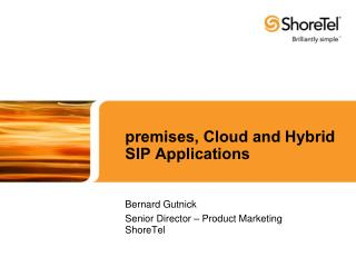 premises,  Cloud and Hybrid SIP Applications