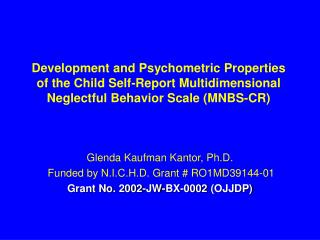 Glenda Kaufman Kantor, Ph.D. Funded by N.I.C.H.D. Grant # RO1MD39144-01