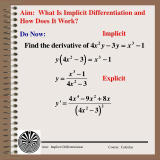 Aim:  What Is Implicit Differentiation and How Does It Work?