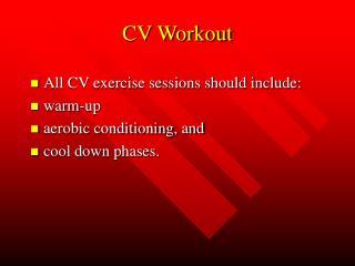 CV Workout