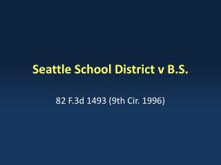 Seattle School District v B.S.