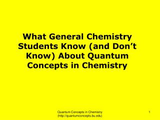 What General Chemistry Students Know (and Don't Know) About Quantum Concepts in Chemistry