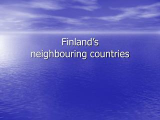 Finland�s  neighbouring countries