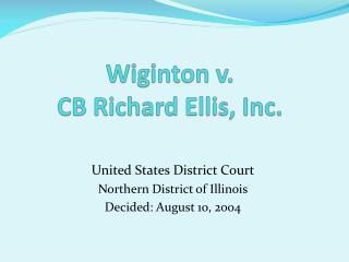 Wiginton  v.  CB Richard Ellis, Inc.