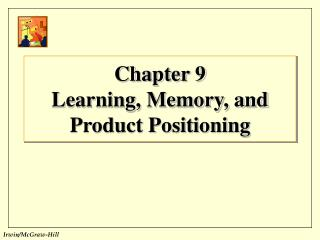 Chapter 9 Learning, Memory, and Product Positioning