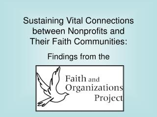 Sustaining Vital Connections between Nonprofits and  Their Faith Communities:   Findings from the