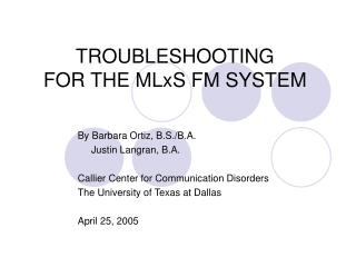 TROUBLESHOOTING FOR THE MLxS FM SYSTEM