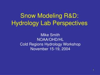 Snow Modeling R&D: Hydrology Lab Perspectives