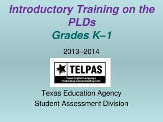 Introductory Training on the PLDs Grades K – 1