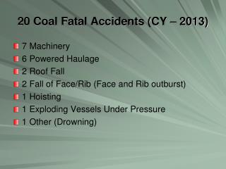 20 Coal Fatal Accidents (CY � 2013)