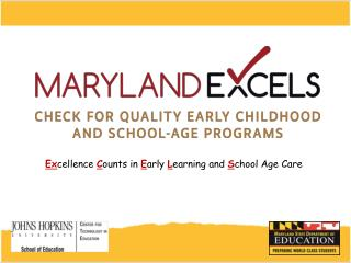 Ex cellence  C ounts in  E arly  L earning and  S chool Age Care