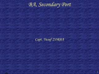 BA, Secondary Port