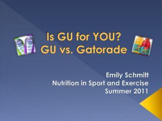 Is GU for YOU? GU vs. Gatorade