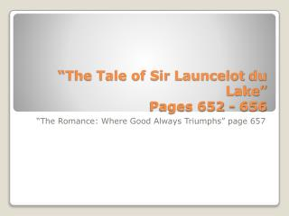"""""""The Tale of Sir  Launcelot  du Lake"""" Pages 652 - 656"""