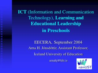 EECERA,	September 2004 Arna H. Jónsdóttir, Assistant Professor, Iceland University of Education
