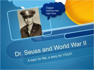 Dr. Seuss and World War II