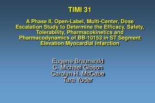 Eugene Braunwald C. Michael Gibson Carolyn H. McCabe Tara Yoder