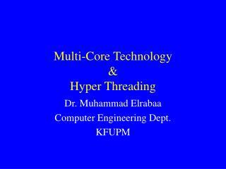 Multi-Core Technology & Hyper Threading