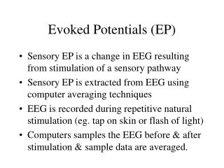 Evoked Potentials (EP)