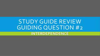 Study Guide Review Guiding Question #2