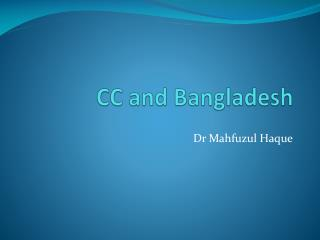 CC and Bangladesh