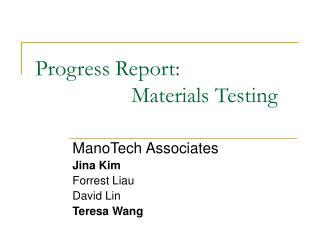 Progress Report: Materials Testing