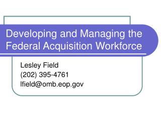Developing and Managing the Federal Acquisition Workforce
