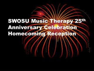 SWOSU Music Therapy 25th Anniversary Celebration Homecoming Reception