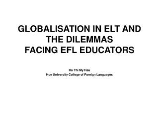 GLOBALISATION IN ELT AND THE DILEMMAS  FACING EFL EDUCATORS