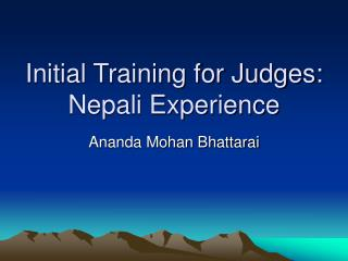 Initial Training for Judges: Nepali Experience